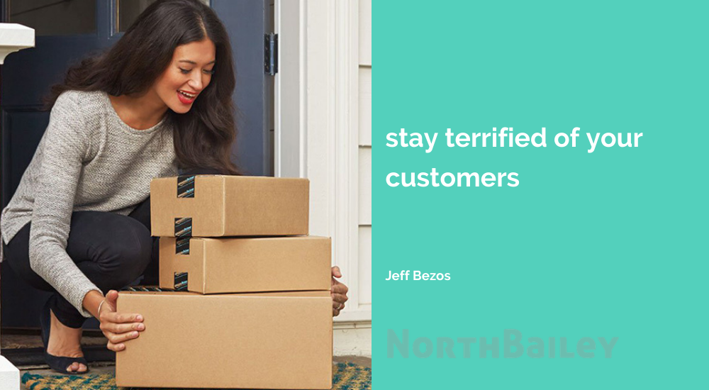 2. be afraid of your customers